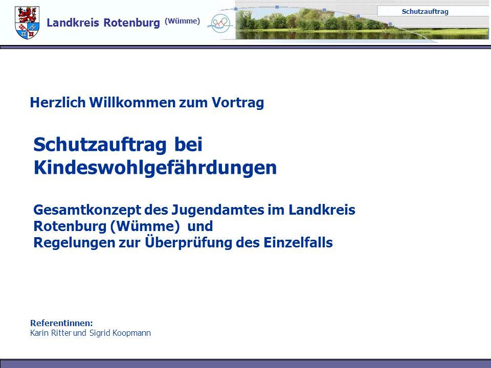 Landkreis Rotenburg (Wümme) Schutzauftrag Karin Ritter, Sigrid Koopmann © Landkreis ROW 24.09.2009 - 2 Schutzauftrag - Allgemeine Daten und Informationen Der Landkreis Rotenburg (Wümme) liegt zwischen den Ballungsräumen Hamburg und Bremen im niedersächsischen Teil der Metropolregion Hamburg ist mit einer Fläche von 2070 qkm einer der größten Kreise der Bundesrepublik Deutschland besteht aus 13 Verwaltungseinheiten: 3 Städte, 2 Einheitsgemeinden sowie 8 Samtgemeinden mit 52 Mitgliedsgemeinden.
