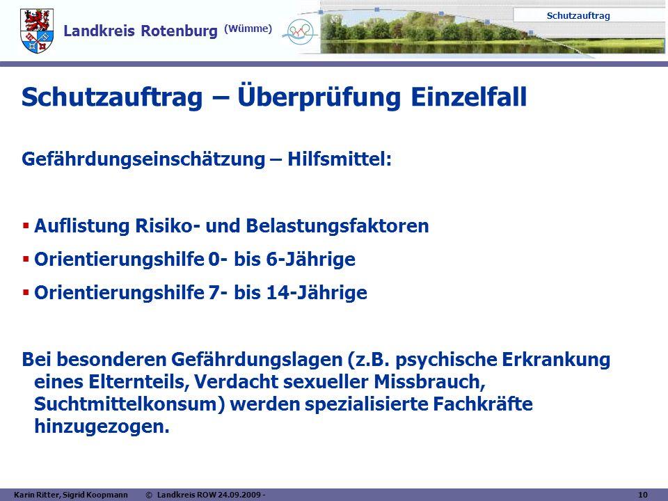 Landkreis Rotenburg (Wümme) Schutzauftrag Karin Ritter, Sigrid Koopmann © Landkreis ROW 24.09.2009 - 10 Schutzauftrag – Überprüfung Einzelfall Gefährd