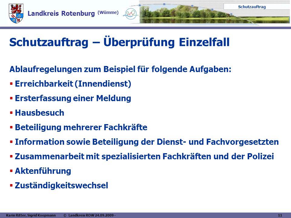 Landkreis Rotenburg (Wümme) Schutzauftrag Karin Ritter, Sigrid Koopmann © Landkreis ROW 24.09.2009 - 11 Schutzauftrag – Überprüfung Einzelfall Ablaufr