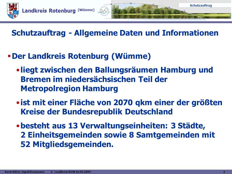 Landkreis Rotenburg (Wümme) Schutzauftrag Karin Ritter, Sigrid Koopmann © Landkreis ROW 24.09.2009 - 3 Schutzauftrag - Allgemeine Daten und Informationen Im Landkreis Rotenburg (Wümme) leben zurzeit ca.