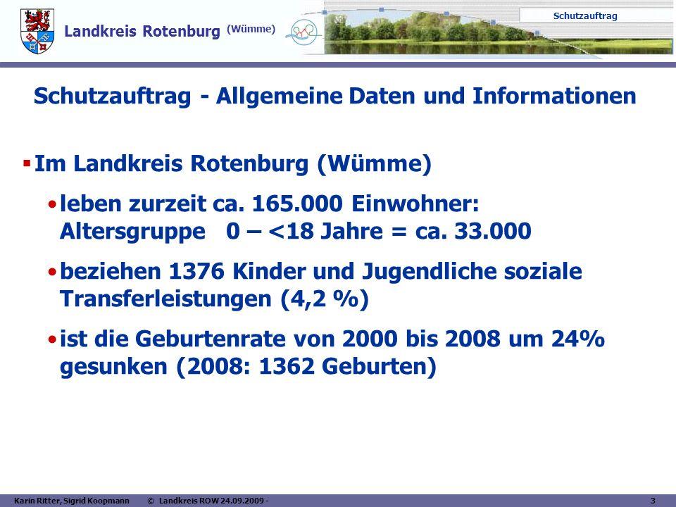 Landkreis Rotenburg (Wümme) Schutzauftrag Karin Ritter, Sigrid Koopmann © Landkreis ROW 24.09.2009 - 3 Schutzauftrag - Allgemeine Daten und Informatio