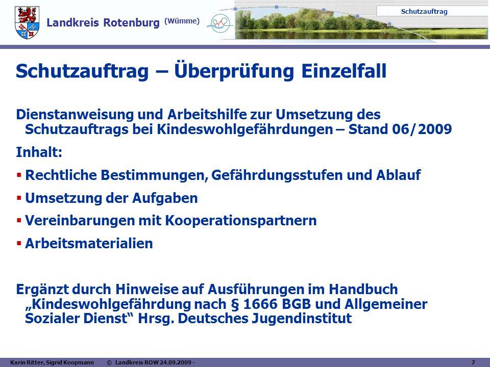 Landkreis Rotenburg (Wümme) Schutzauftrag Karin Ritter, Sigrid Koopmann © Landkreis ROW 24.09.2009 - 7 Schutzauftrag – Überprüfung Einzelfall Dienstan