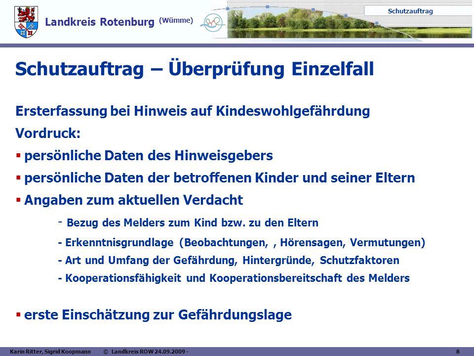 Landkreis Rotenburg (Wümme) Schutzauftrag Karin Ritter, Sigrid Koopmann © Landkreis ROW 24.09.2009 - 8 Schutzauftrag – Überprüfung Einzelfall Ersterfa