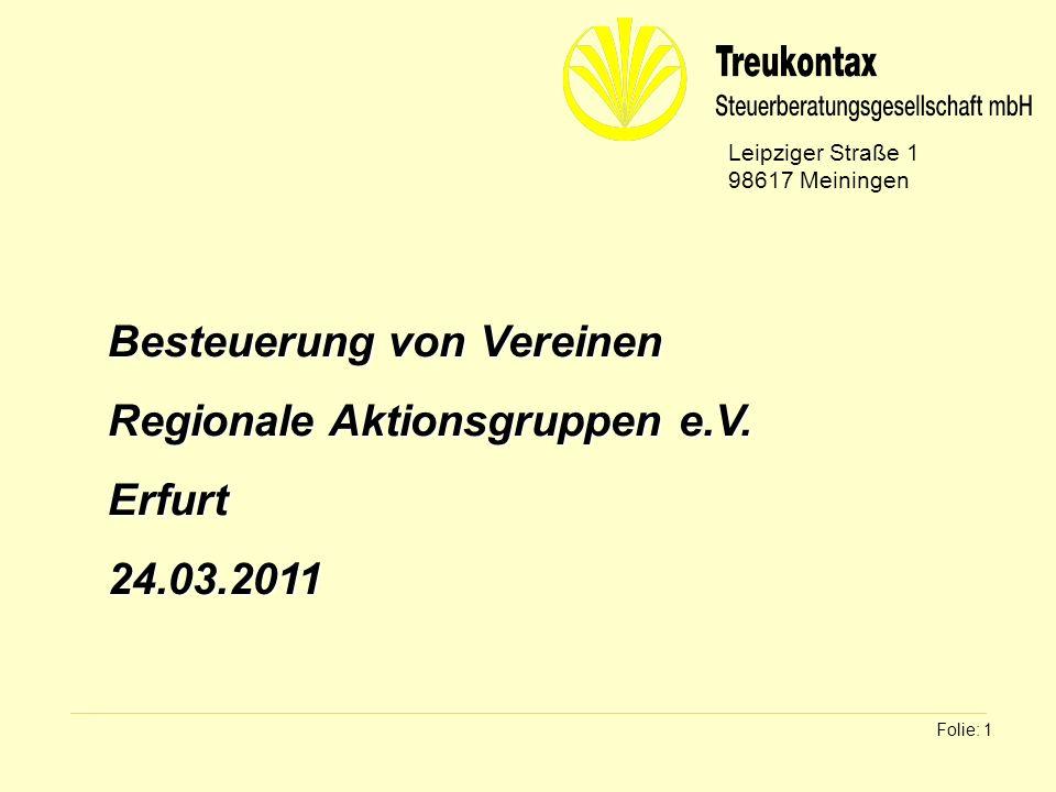 Klaus Wachter - Dipl. Finanzwirt Folie: 1 Besteuerung von Vereinen Regionale Aktionsgruppen e.V. Erfurt24.03.2011 Leipziger Straße 1 98617 Meiningen