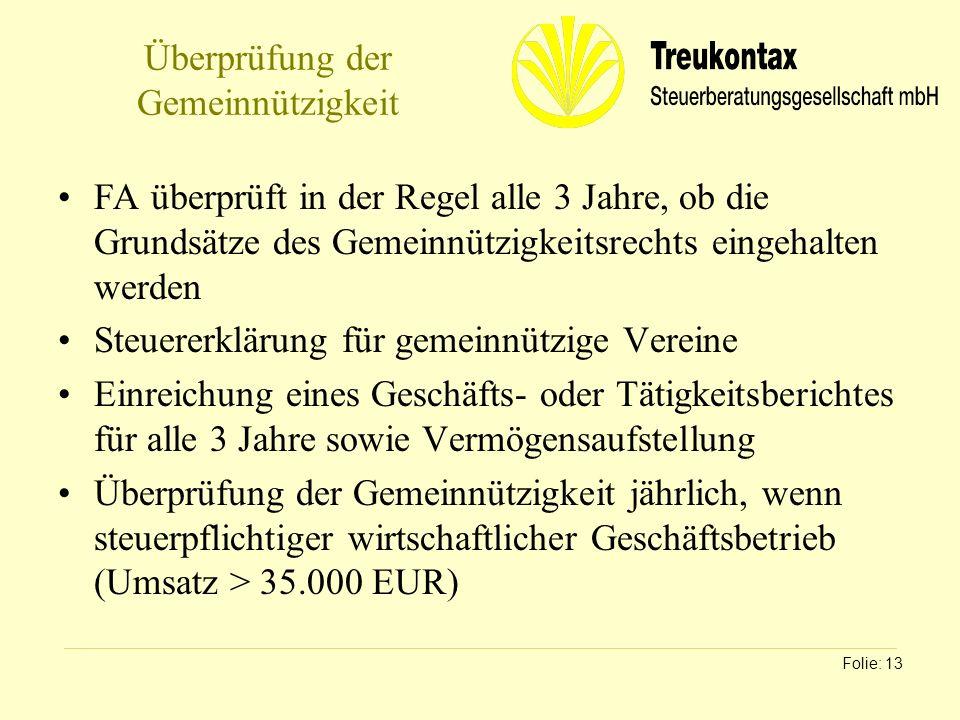 Klaus Wachter - Dipl. Finanzwirt Überprüfung der Gemeinnützigkeit FA überprüft in der Regel alle 3 Jahre, ob die Grundsätze des Gemeinnützigkeitsrecht