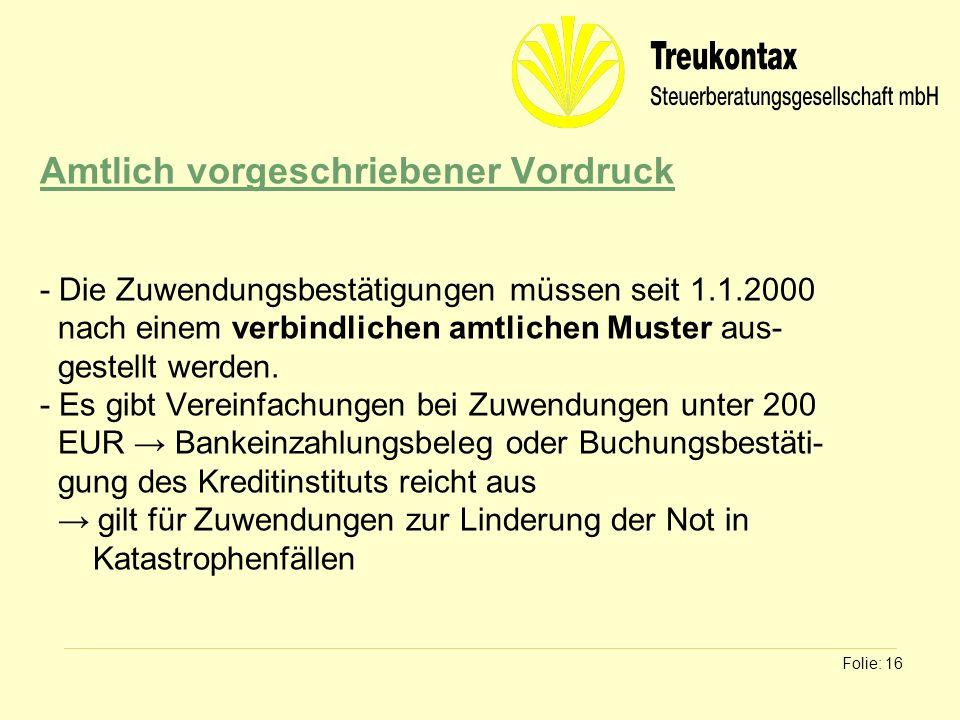 Klaus Wachter - Dipl. Finanzwirt Folie: 16 Amtlich vorgeschriebener Vordruck - Die Zuwendungsbestätigungen müssen seit 1.1.2000 nach einem verbindlich