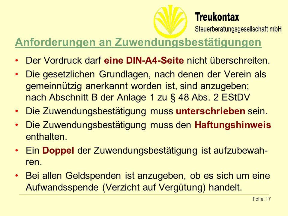 Klaus Wachter - Dipl. Finanzwirt Folie: 17 Anforderungen an Zuwendungsbestätigungen Der Vordruck darf eine DIN-A4-Seite nicht überschreiten. Die geset