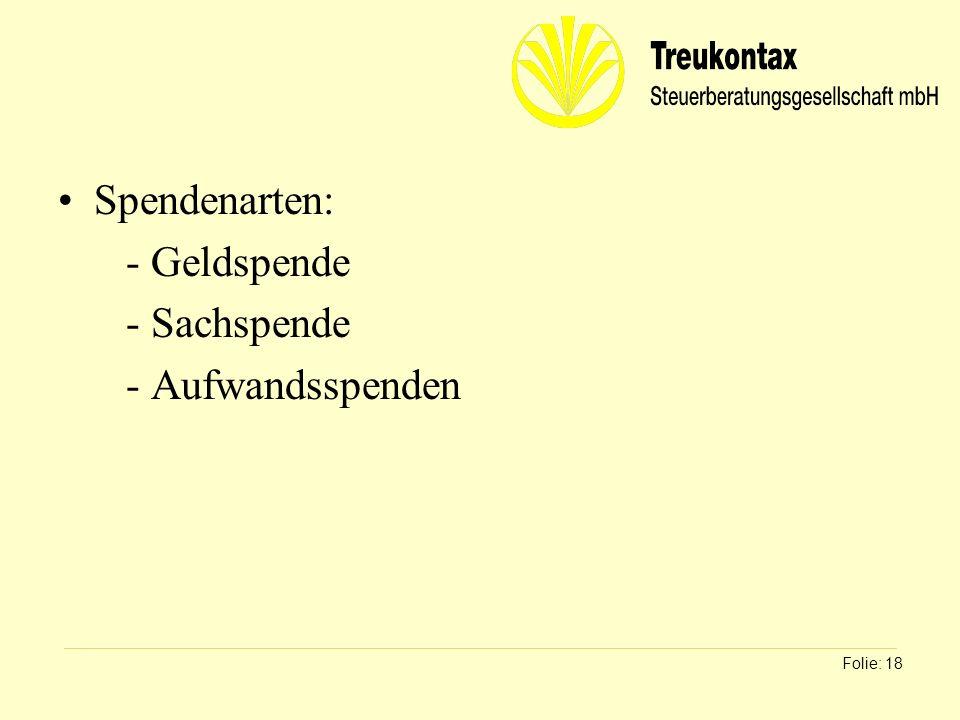 Klaus Wachter - Dipl. Finanzwirt Spendenarten: - Geldspende - Sachspende - Aufwandsspenden Folie: 18