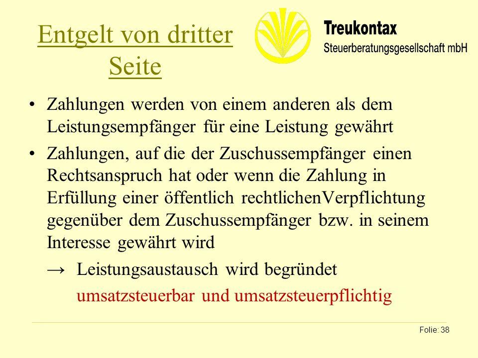 Klaus Wachter - Dipl. Finanzwirt Entgelt von dritter Seite Zahlungen werden von einem anderen als dem Leistungsempfänger für eine Leistung gewährt Zah