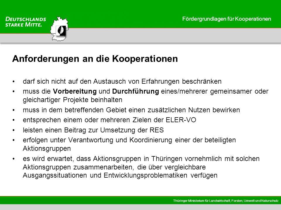 Thüringer Ministerium für Landwirtschaft, Forsten, Umwelt und Naturschutz Fördergrundlagen für Kooperationen Anforderungen an die Kooperationen darf s