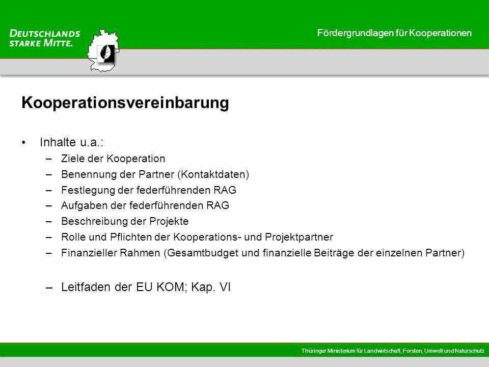 Thüringer Ministerium für Landwirtschaft, Forsten, Umwelt und Naturschutz Fördergrundlagen für Kooperationen Kooperationsvereinbarung Inhalte u.a.: –Z