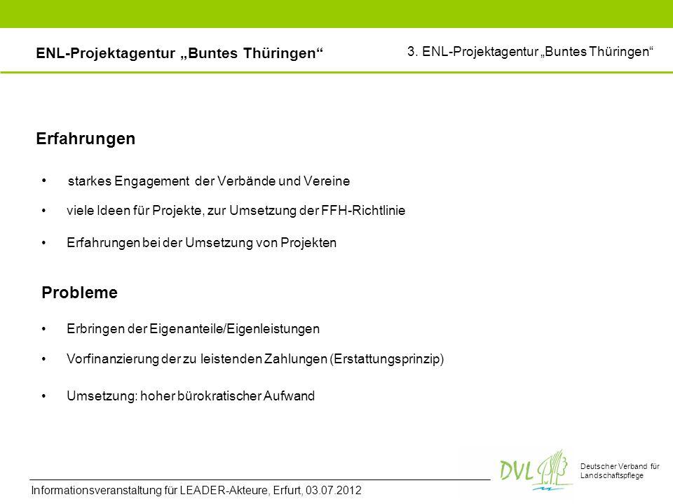 Deutscher Verband für Landschaftspflege Erfahrungen starkes Engagement der Verbände und Vereine viele Ideen für Projekte, zur Umsetzung der FFH-Richtl