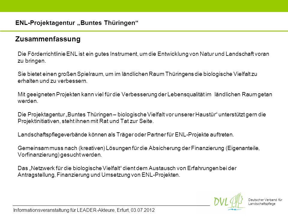 Deutscher Verband für Landschaftspflege Zusammenfassung Die Förderrichtlinie ENL ist ein gutes Instrument, um die Entwicklung von Natur und Landschaft voran zu bringen.