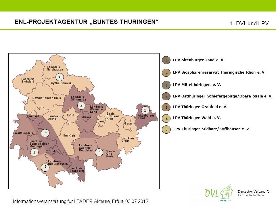 Deutscher Verband für Landschaftspflege Arbeitsprinzipien Unterstützung von Akteuren im ländlichen Raum, die Biodiversität in Thüringen durch Projekte zum Arten- und Biotopschutz zu erhalten Die ENL-Projektagentur tritt selbst nicht als Projektträger auf.