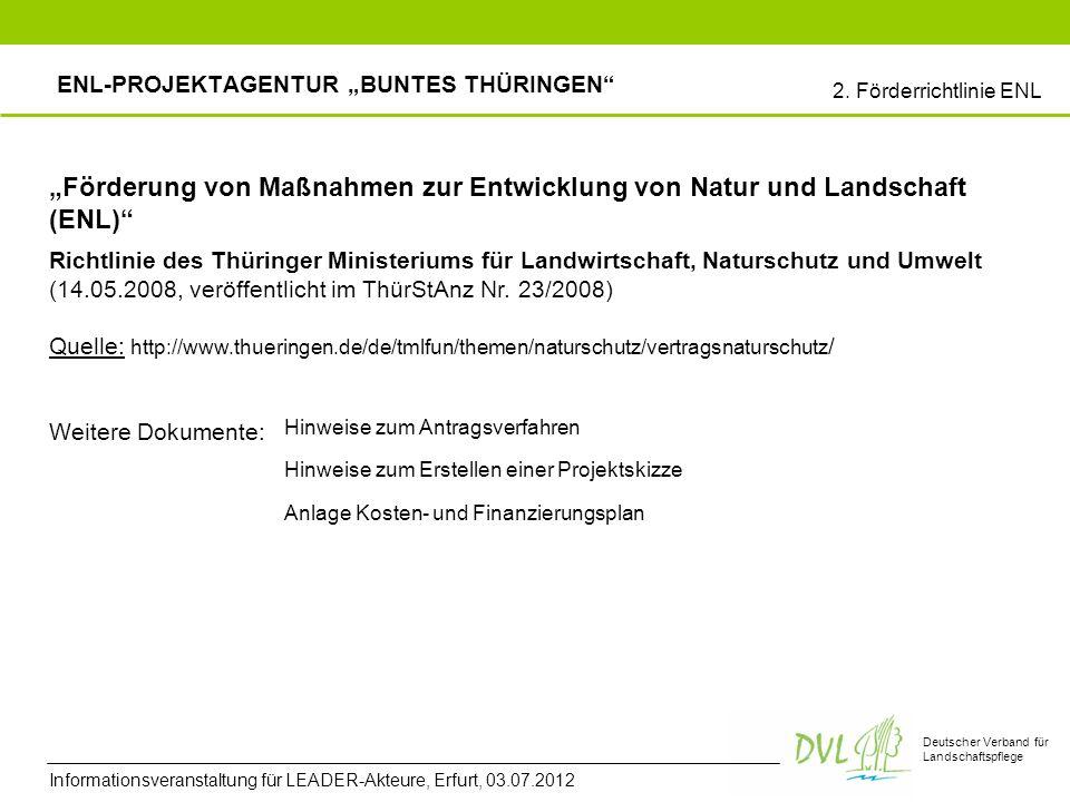 Deutscher Verband für Landschaftspflege 2. Förderrichtlinie ENL ENL-PROJEKTAGENTUR BUNTES THÜRINGEN Informationsveranstaltung für LEADER-Akteure, Erfu