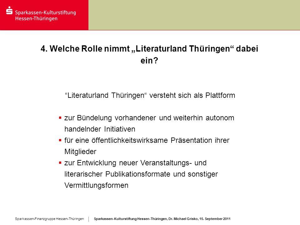 Sparkassen-Kulturstiftung Hessen-Thüringen, Dr. Michael Grisko, 15. September 2011 Sparkassen-Finanzgruppe Hessen-Thüringen 4. Welche Rolle nimmt Lite