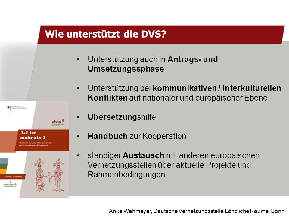 Anke Wehmeyer, Deutsche Vernetzungsstelle Ländliche Räume, Bonn Unterstützung auch in Antrags- und Umsetzungssphase Unterstützung bei kommunikativen /