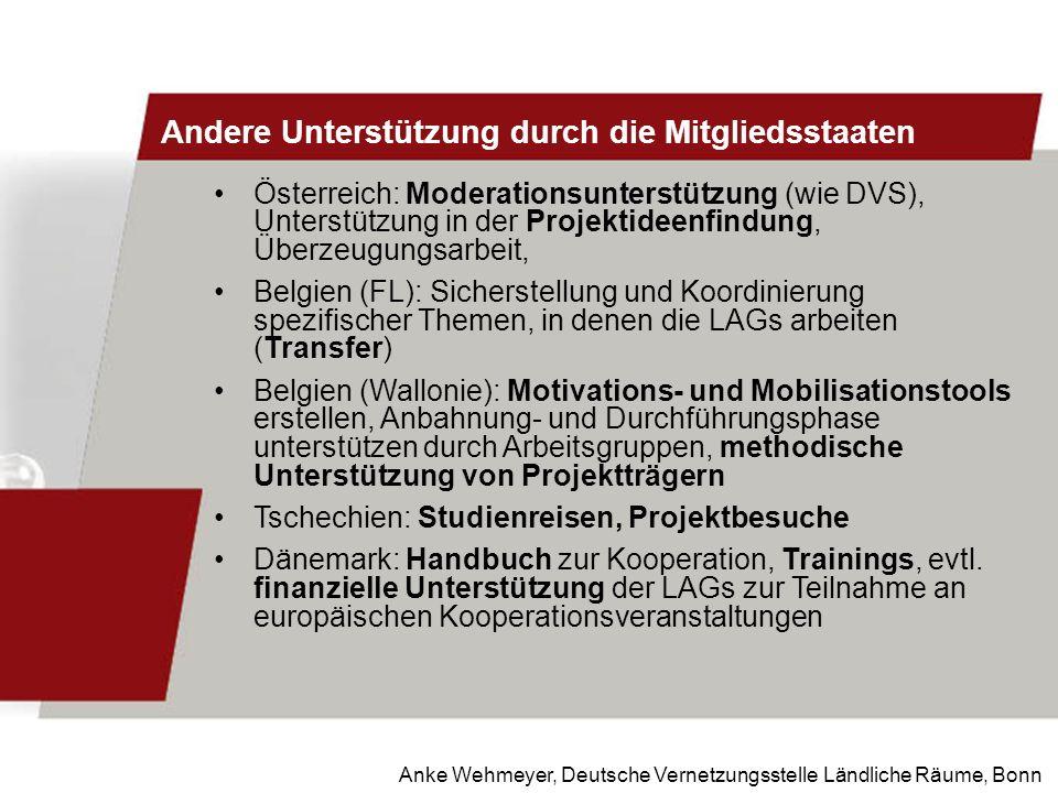 Anke Wehmeyer, Deutsche Vernetzungsstelle Ländliche Räume, Bonn Andere Unterstützung durch die Mitgliedsstaaten Österreich: Moderationsunterstützung (
