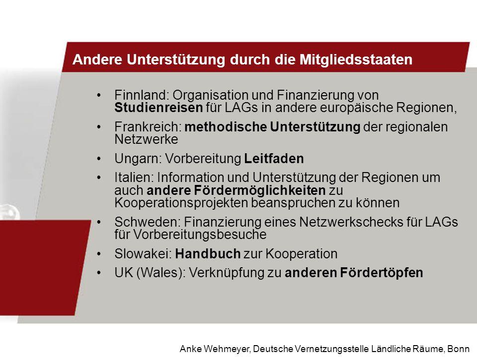 Anke Wehmeyer, Deutsche Vernetzungsstelle Ländliche Räume, Bonn Andere Unterstützung durch die Mitgliedsstaaten Finnland: Organisation und Finanzierun