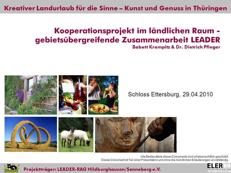Kreativer Landurlaub für die Sinne – Kunst und Genuss in Thüringen Projektträger: LEADER-RAG Hildburghausen/Sonneberg e.V. Kooperationsprojekt im länd