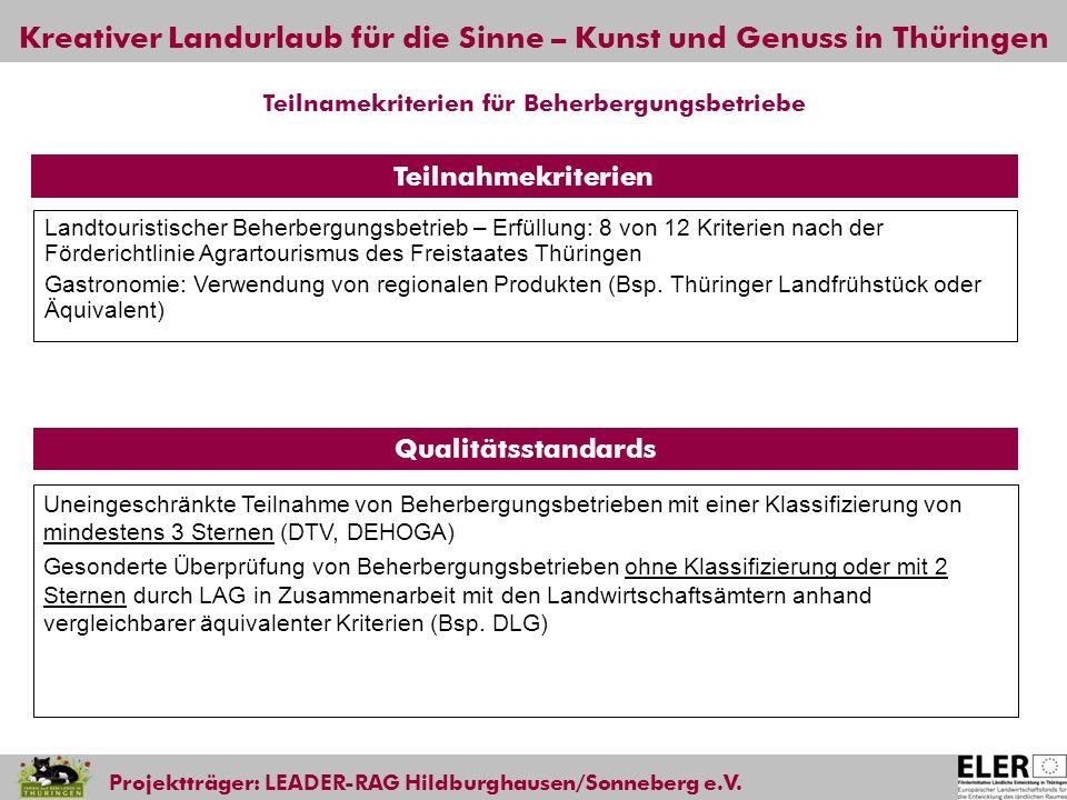 Kreativer Landurlaub für die Sinne – Kunst und Genuss in Thüringen Projektträger: LEADER-RAG Hildburghausen/Sonneberg e.V. Landtouristischer Beherberg