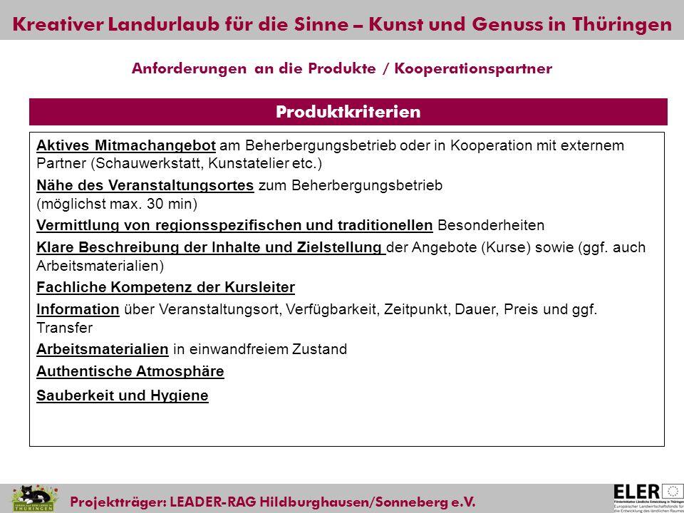 Kreativer Landurlaub für die Sinne – Kunst und Genuss in Thüringen Projektträger: LEADER-RAG Hildburghausen/Sonneberg e.V. Aktives Mitmachangebot am B