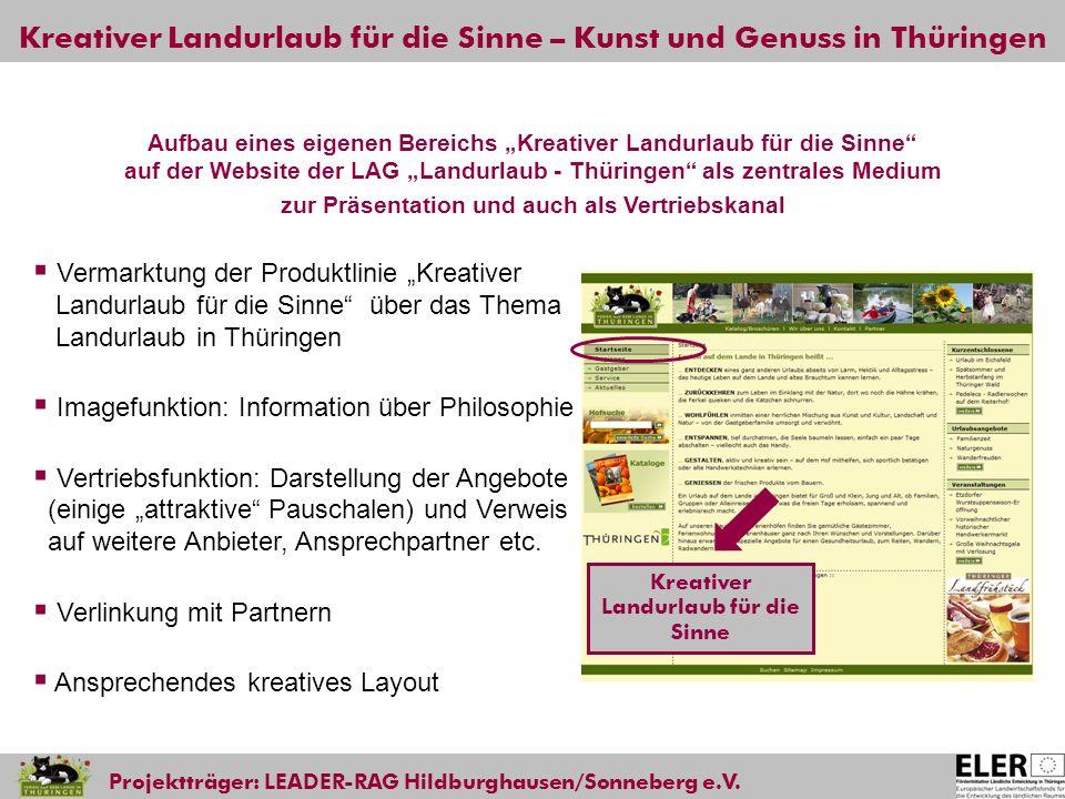 Kreativer Landurlaub für die Sinne – Kunst und Genuss in Thüringen Projektträger: LEADER-RAG Hildburghausen/Sonneberg e.V. Kreativer Landurlaub für di