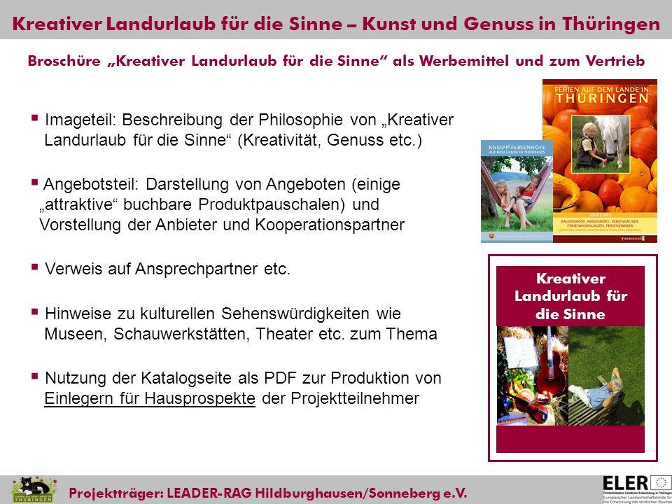 Kreativer Landurlaub für die Sinne – Kunst und Genuss in Thüringen Projektträger: LEADER-RAG Hildburghausen/Sonneberg e.V. Imageteil: Beschreibung der
