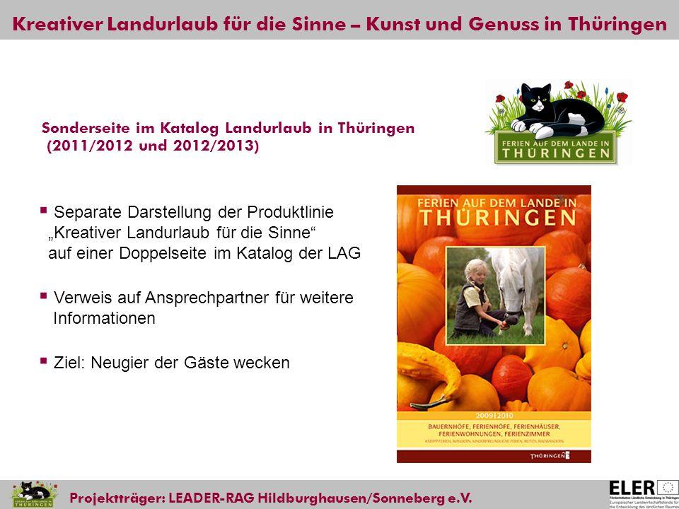 Kreativer Landurlaub für die Sinne – Kunst und Genuss in Thüringen Projektträger: LEADER-RAG Hildburghausen/Sonneberg e.V. Separate Darstellung der Pr