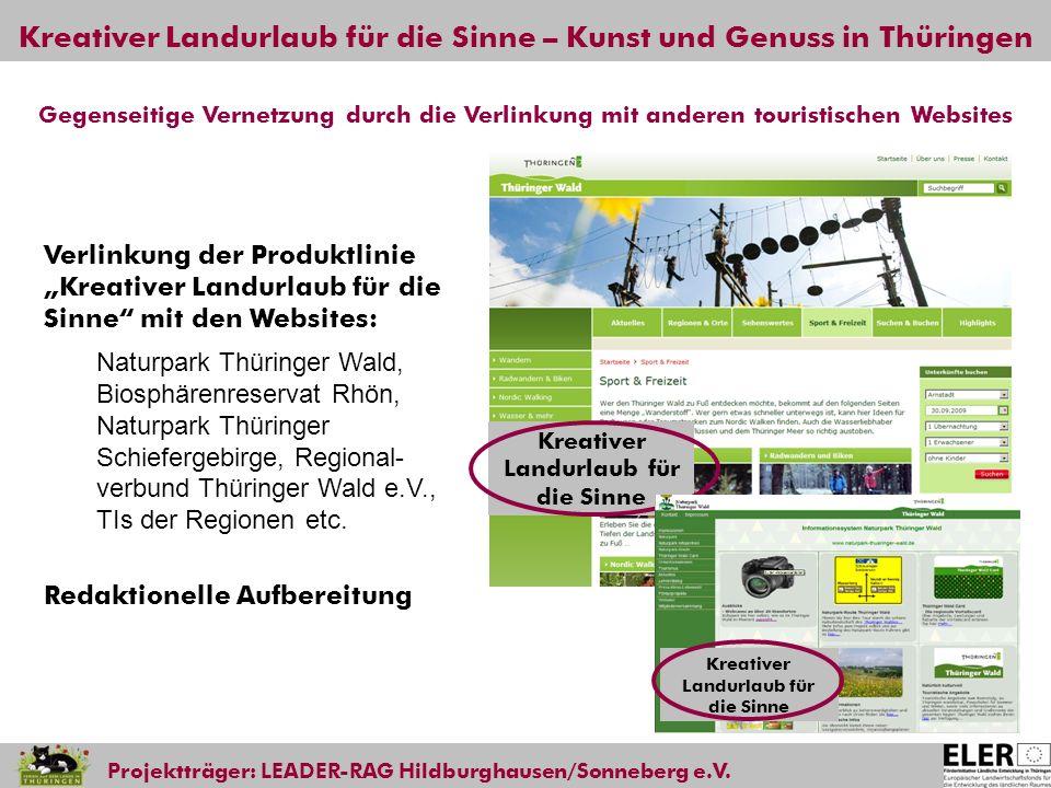 Kreativer Landurlaub für die Sinne – Kunst und Genuss in Thüringen Projektträger: LEADER-RAG Hildburghausen/Sonneberg e.V. Gegenseitige Vernetzung dur