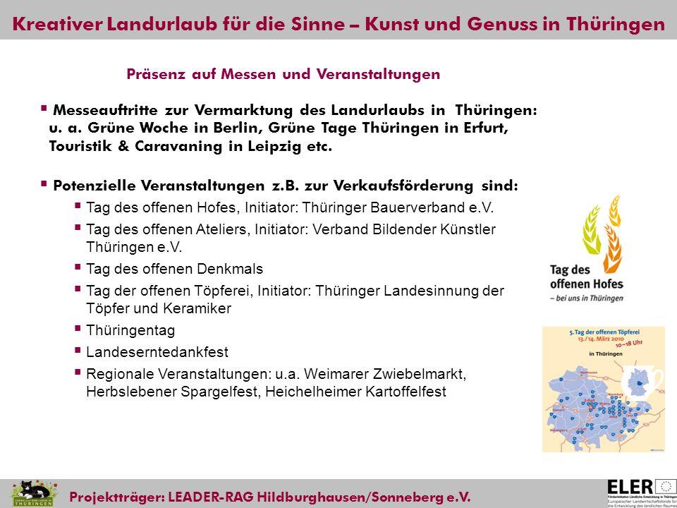 Kreativer Landurlaub für die Sinne – Kunst und Genuss in Thüringen Projektträger: LEADER-RAG Hildburghausen/Sonneberg e.V. Messeauftritte zur Vermarkt