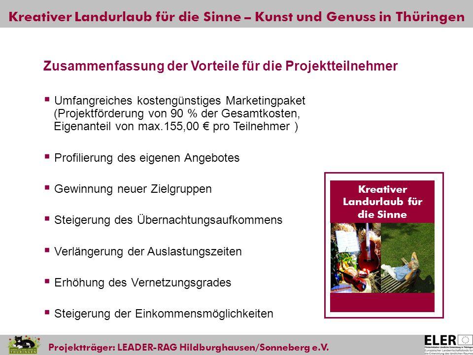 Kreativer Landurlaub für die Sinne – Kunst und Genuss in Thüringen Projektträger: LEADER-RAG Hildburghausen/Sonneberg e.V. Umfangreiches kostengünstig