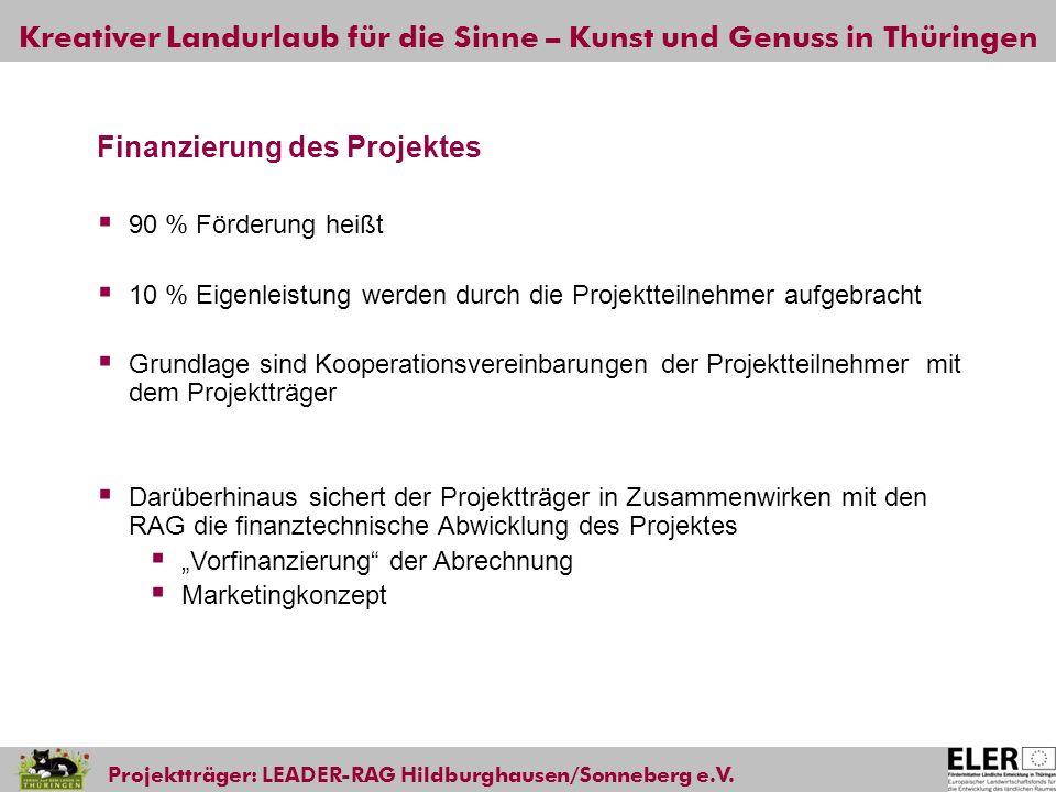 Kreativer Landurlaub für die Sinne – Kunst und Genuss in Thüringen Projektträger: LEADER-RAG Hildburghausen/Sonneberg e.V. Finanzierung des Projektes