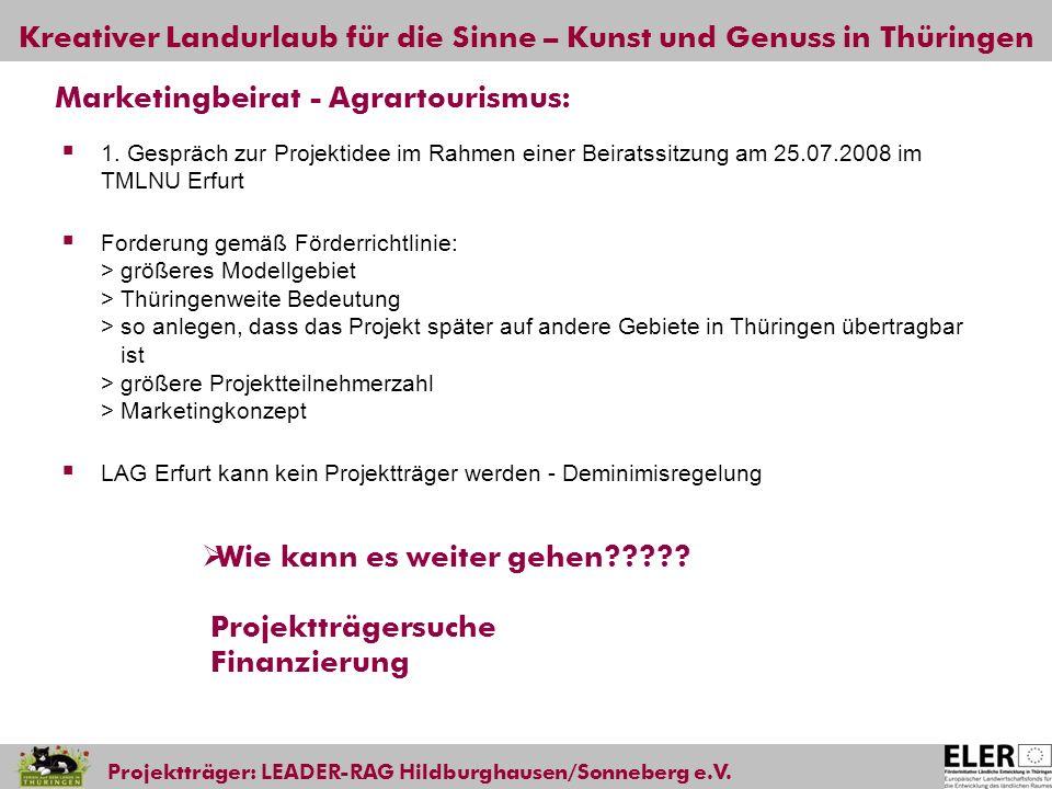 Kreativer Landurlaub für die Sinne – Kunst und Genuss in Thüringen Projektträger: LEADER-RAG Hildburghausen/Sonneberg e.V. Marketingbeirat - Agrartour