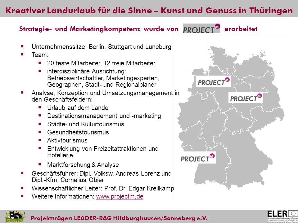 Kreativer Landurlaub für die Sinne – Kunst und Genuss in Thüringen Projektträger: LEADER-RAG Hildburghausen/Sonneberg e.V. Unternehmenssitze: Berlin,