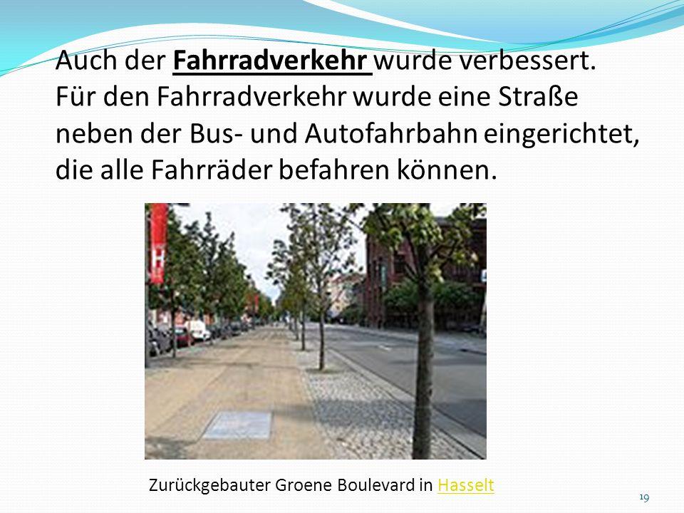 Auch der Fahrradverkehr wurde verbessert. Für den Fahrradverkehr wurde eine Straße neben der Bus- und Autofahrbahn eingerichtet, die alle Fahrräder be