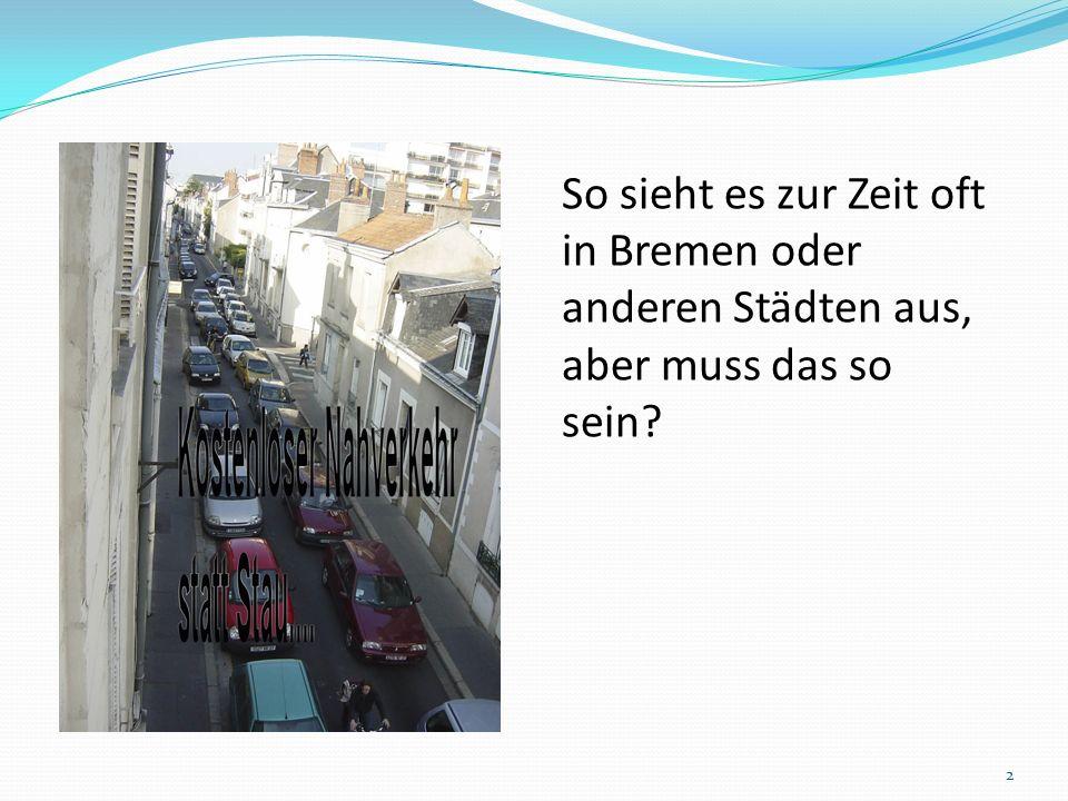 So sieht es zur Zeit oft in Bremen oder anderen Städten aus, aber muss das so sein? 2