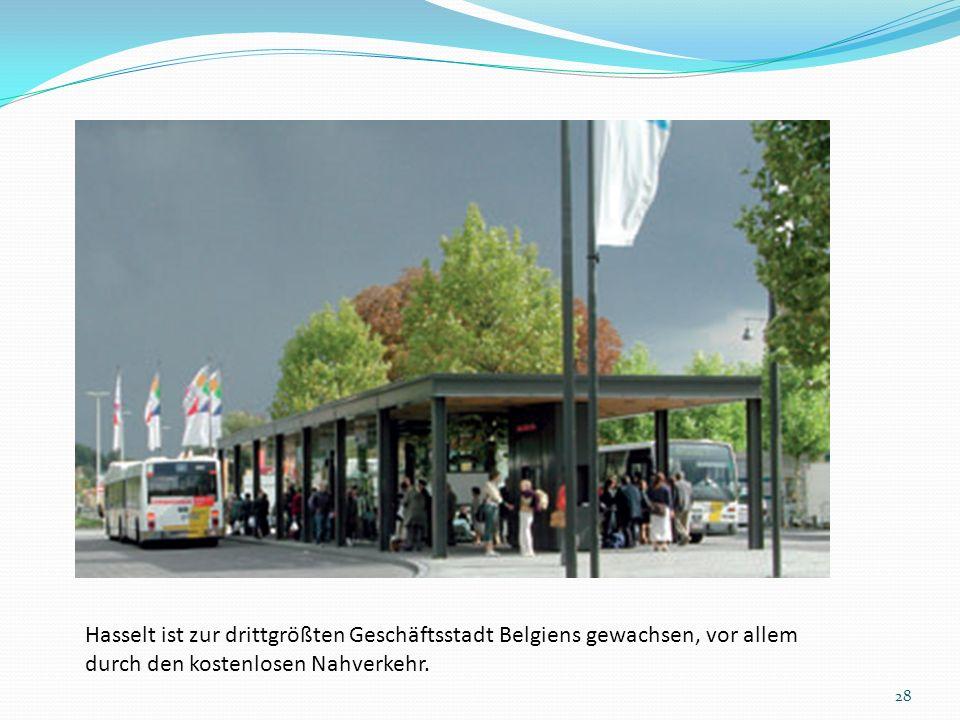 Hasselt ist zur drittgrößten Geschäftsstadt Belgiens gewachsen, vor allem durch den kostenlosen Nahverkehr. 28