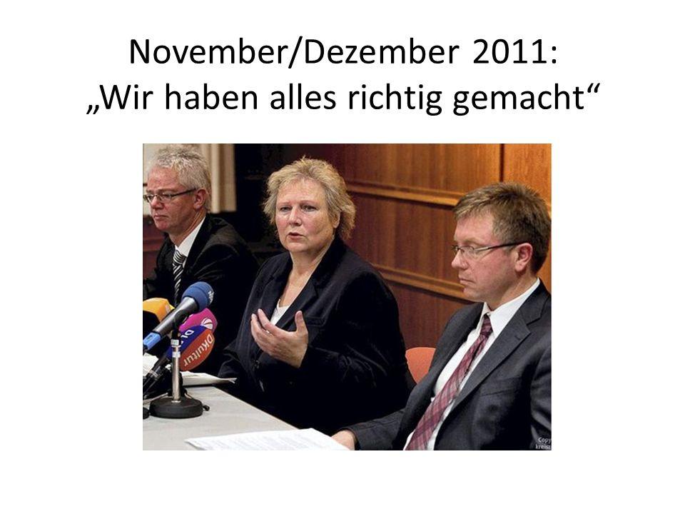 November/Dezember 2011: Wir haben alles richtig gemacht