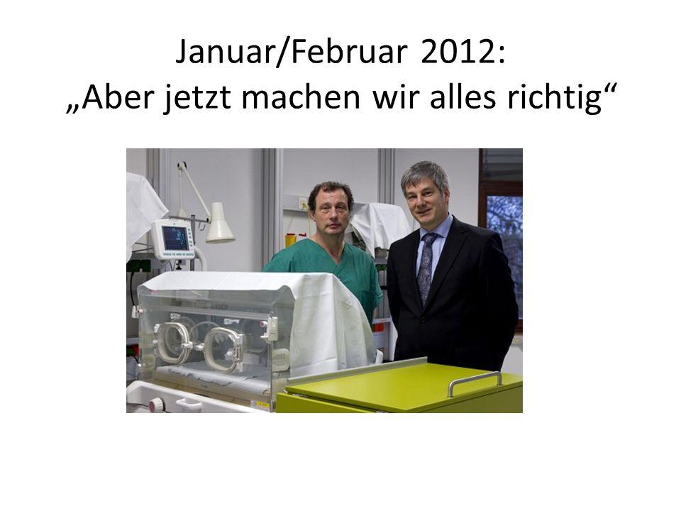 Januar/Februar 2012: Aber jetzt machen wir alles richtig