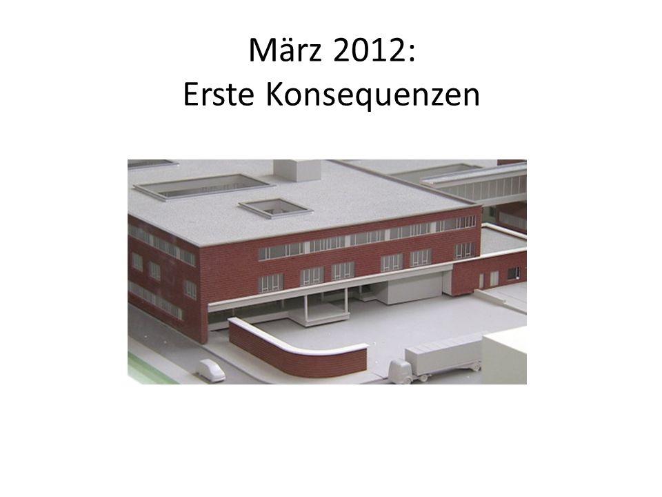 März 2012: Erste Konsequenzen