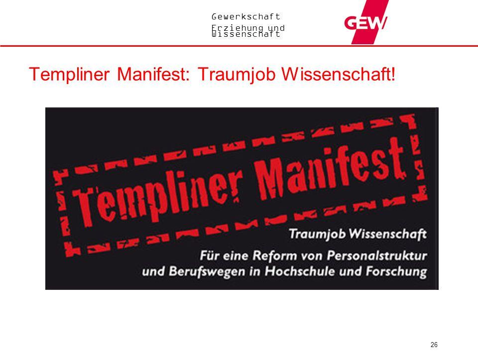 Gewerkschaft Erziehung und Wissenschaft Templiner Manifest: Traumjob Wissenschaft! 26