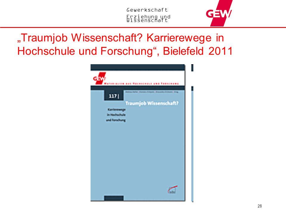 Gewerkschaft Erziehung und Wissenschaft Traumjob Wissenschaft? Karrierewege in Hochschule und Forschung, Bielefeld 2011 28