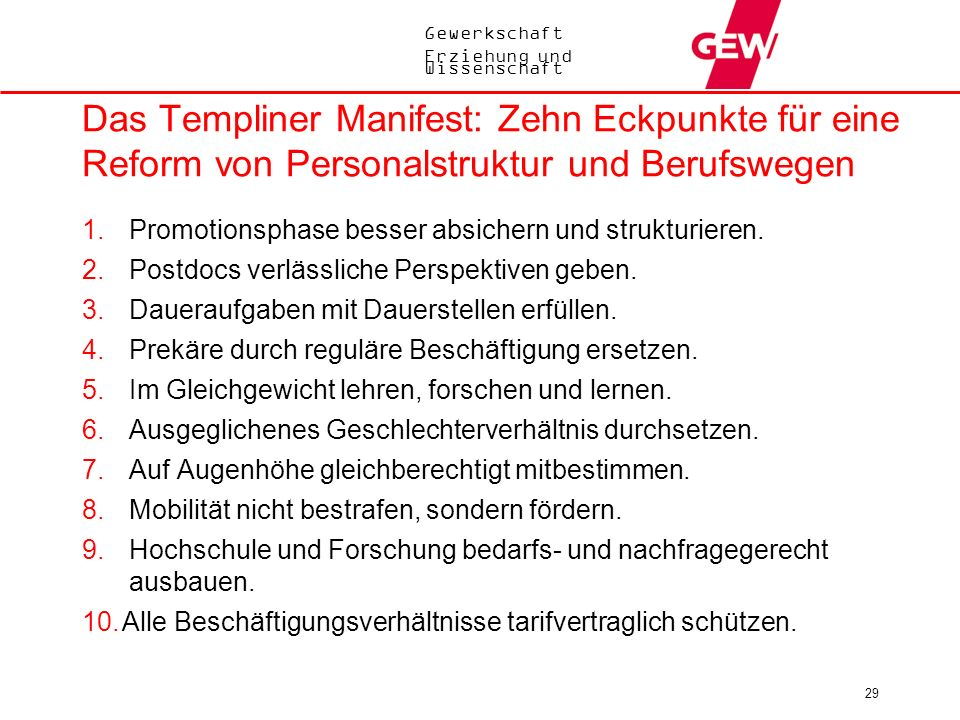 Gewerkschaft Erziehung und Wissenschaft 29 Das Templiner Manifest: Zehn Eckpunkte für eine Reform von Personalstruktur und Berufswegen 1. Promotionsph