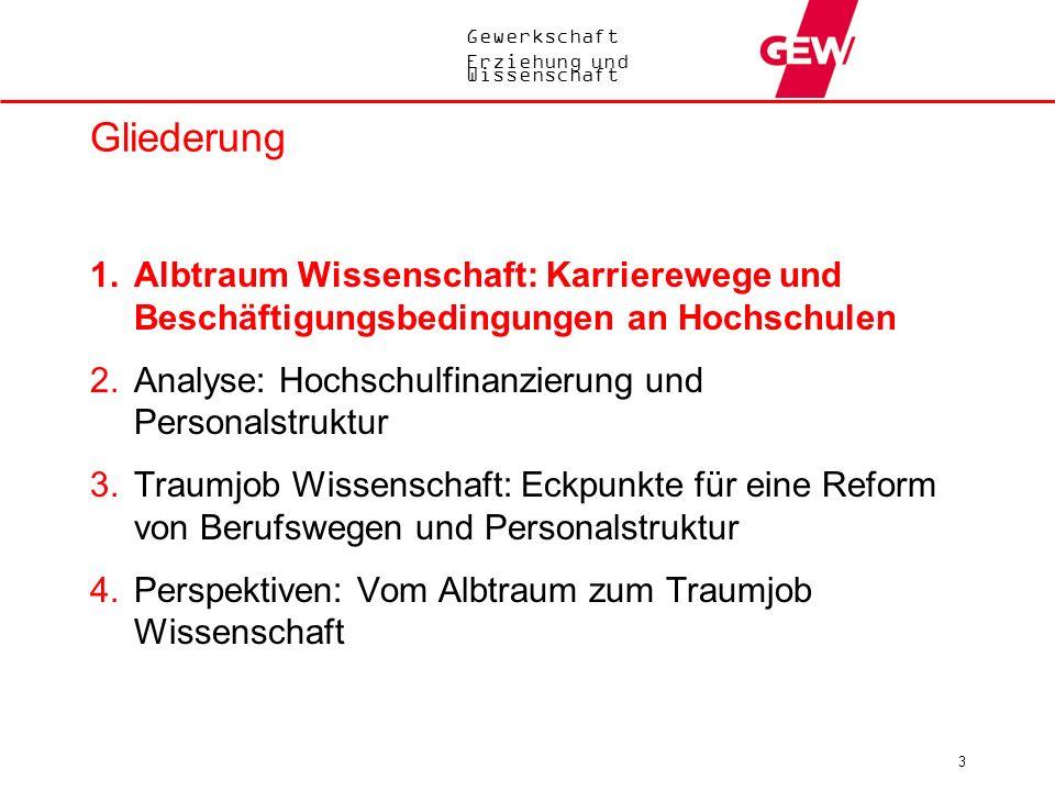 Gewerkschaft Erziehung und Wissenschaft 3 Gliederung 1.Albtraum Wissenschaft: Karrierewege und Beschäftigungsbedingungen an Hochschulen 2.Analyse: Hoc