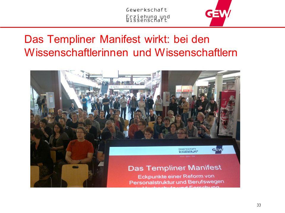 Gewerkschaft Erziehung und Wissenschaft 33 Das Templiner Manifest wirkt: bei den Wissenschaftlerinnen und Wissenschaftlern