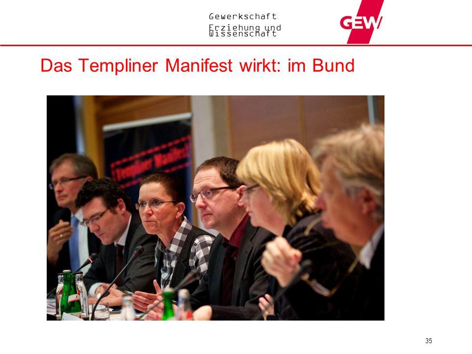 Gewerkschaft Erziehung und Wissenschaft 35 Das Templiner Manifest wirkt: im Bund
