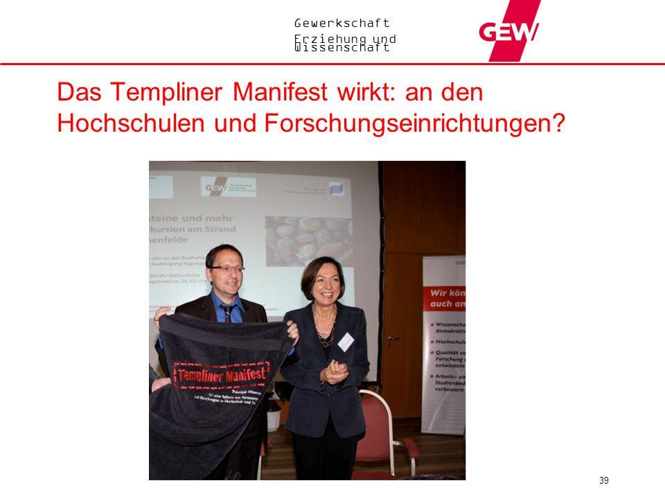 Gewerkschaft Erziehung und Wissenschaft 39 Das Templiner Manifest wirkt: an den Hochschulen und Forschungseinrichtungen?
