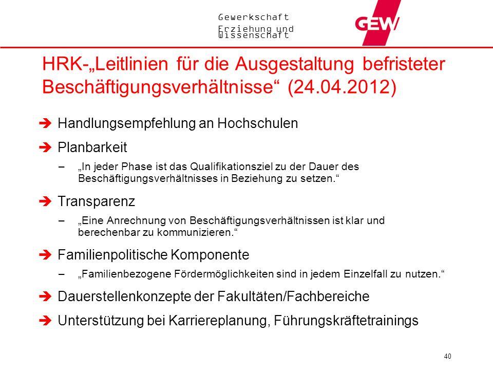 Gewerkschaft Erziehung und Wissenschaft 40 HRK-Leitlinien für die Ausgestaltung befristeter Beschäftigungsverhältnisse (24.04.2012) Handlungsempfehlun
