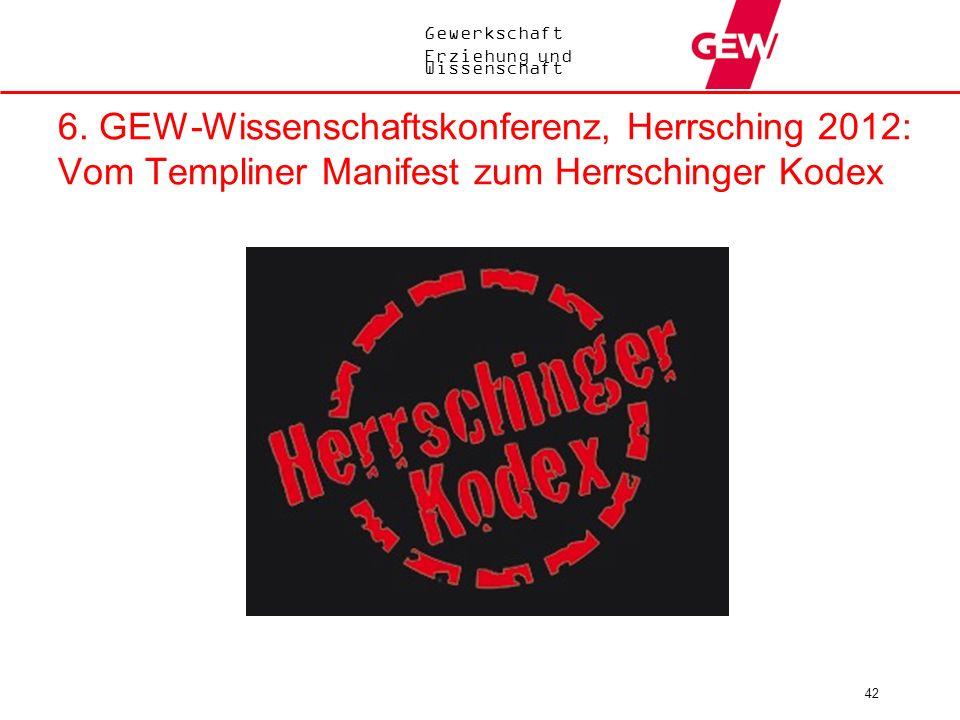 Gewerkschaft Erziehung und Wissenschaft 6. GEW-Wissenschaftskonferenz, Herrsching 2012: Vom Templiner Manifest zum Herrschinger Kodex 42